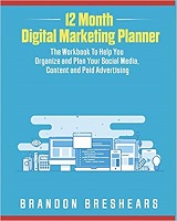 12 Month Digital Marketing Planner autor Brandon Breshears