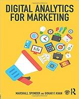 Cartea Digital Analytics for Marketing, autor Marshall Sponder & Gohar F. Khan