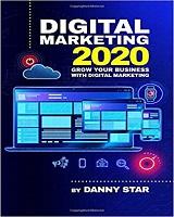 Digital Marketing 2020: Grow Your Business With Digital Marketing autor Danny Star